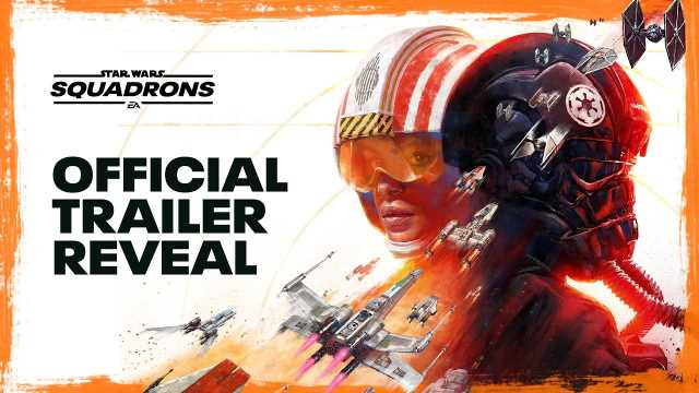 STAR WARS: SQUADRONS Reveal Trailer Released; Coming To PlayStation 4, Xbox One, And PC In October