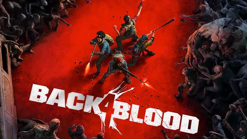 New BACK 4 BLOOD Video Highlights Card System Plus New Gameplay Footage